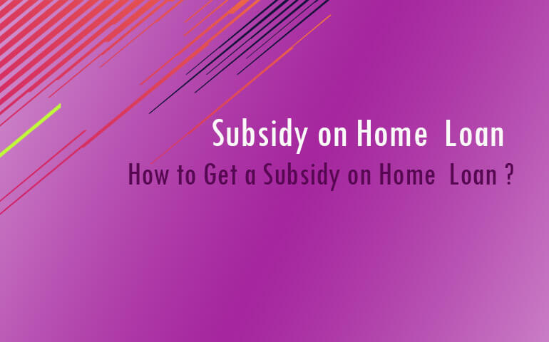 subsidy on home loan by capital tree